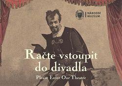 Račte vstoupit do divadla / Please Enter Our Theatre
