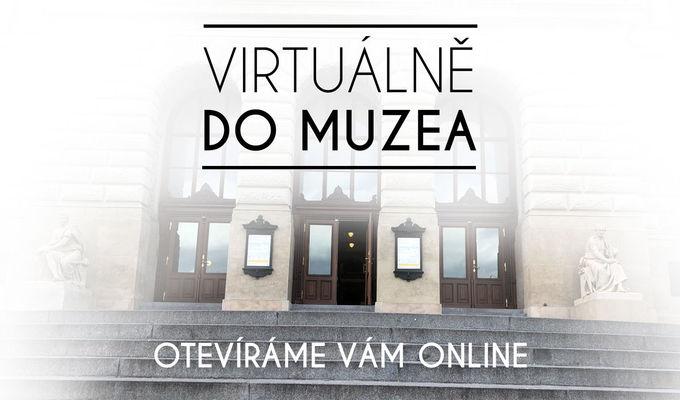 Národní muzeum zůstává v kontaktu se svými návštěvníky a otevírá veřejnosti své výstavy online