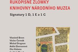 Rukopisné zlomky Knihovny Národního muzea: signatury 1 D, 1 E a 1 G