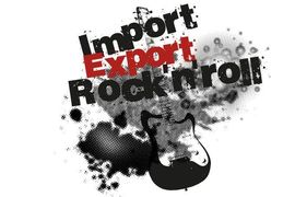 Import / Export / Rock'n'roll